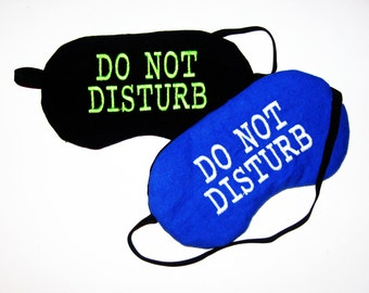 Embroidered Sleep Mask -  Do Not Disturb - Pick Font, Thread Color and Color for Front of Sleep Mask