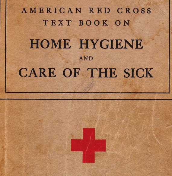 1933 American Red Cross Home Hygiene and Care Of The Sick