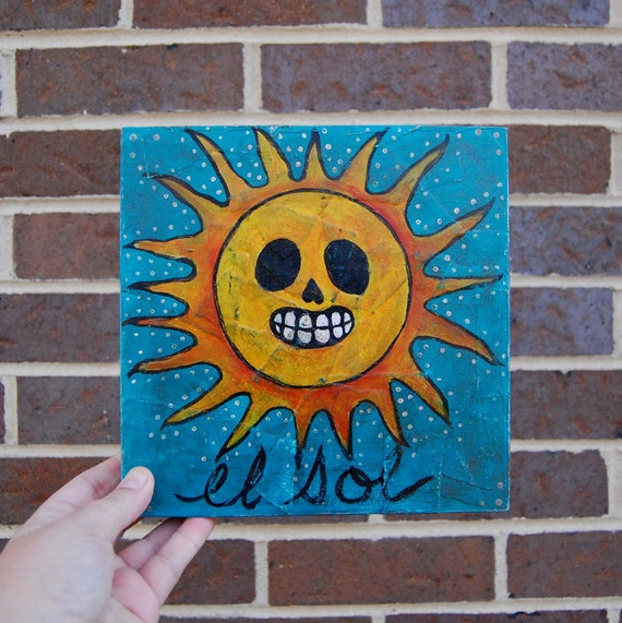 El Sol Acrylic Painting on Artists Panel, Loteria & Day of the Dead Inspired