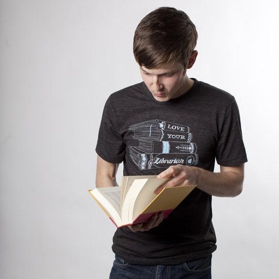 Love Your Librarian Mens Tshirt, Screenprinted Tshirt, Triblend Charcoal Tshirt, Geek Chic