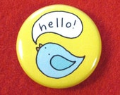 Hello Little Bird One Inch Button