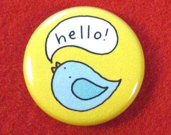 Hello Little Bird One Inch Button