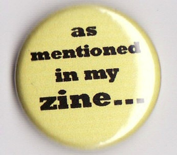 as mentioned in my zine.....button
