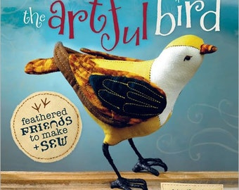 Autographed Copy of My Book - The Artful Bird: Feathered Friends to Make and Sew