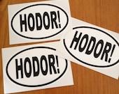 Hodor GOT Game of Thrones oval bumper sticker