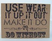 Use it Up Wear it Out