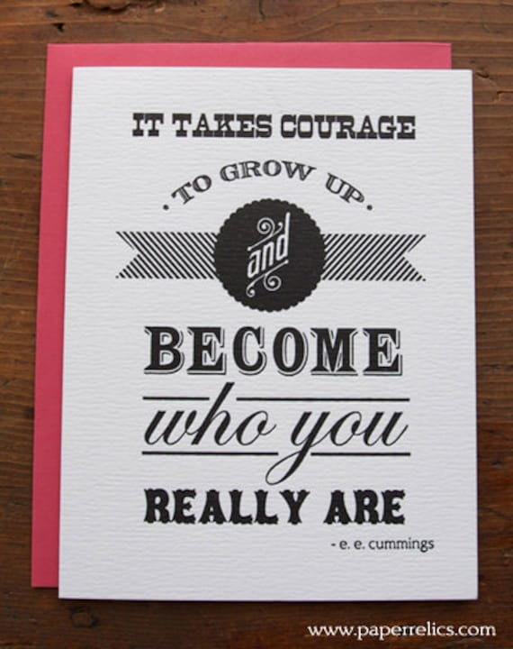 E E Cummings Courage Quote Paper Relics Letterpress Luxe Greeting Card