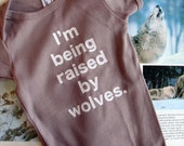 I'm Being Raised By Wolves onesie (3-6mo)