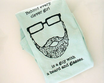 Behind Every Clever Girl is a Guy with a Beard and Glasses TSHIRT - DISCONTINUED (seafoam - women's M)
