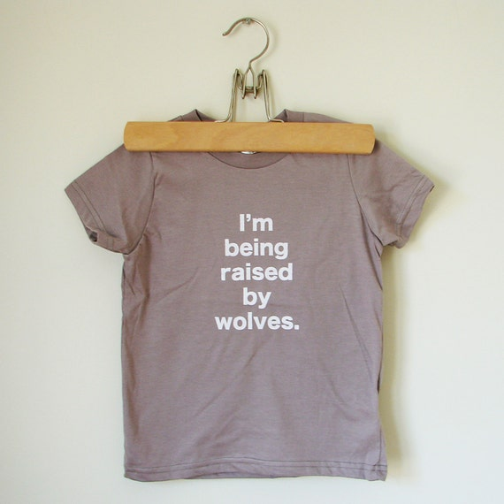 I'm Being Raised By Wolves kids shirt (size T2)