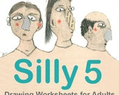 The Art of Silliness ONLINE CLASS, Drawing Worksheets for Adults