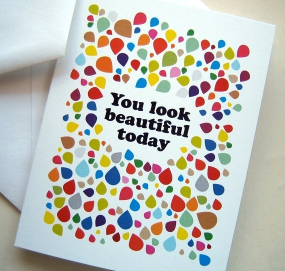You Look Beautiful Today note card