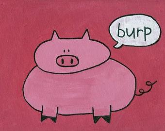 Pig Burp Print