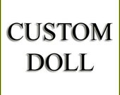 Custom 10 Inch Doll Created just for you Ships Free in the US
