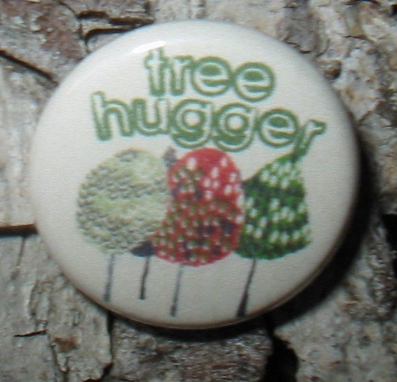 TREE HUGGER Pinback Button
