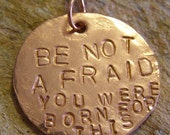 Be Not Afraid You Were Born For This - Solid Copper and Swarovski Crystal Handstamped Pendant - Necklace on a 24 Inch Vintage Brass Chain - by Jean Skipper