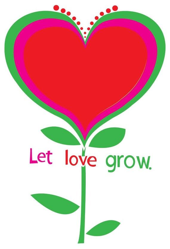 Art print - Let Love Grow - hand screenprinted, limited edition art, silkscreen print