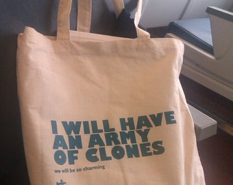 I Will Have an Army of Clones Cotton Tote bag