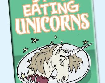Stop Eating Unicorns 2 by 3 inch Fridge Magnet