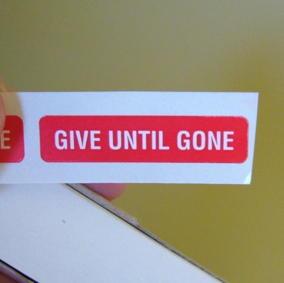40 red 'Give Until Gone' stickers, 1.5 inch