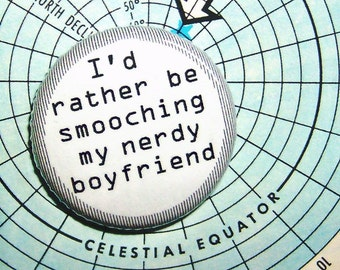 I'd Rather Be Smooching My Nerdy Boyfriend-1 Inch Pinback Button
