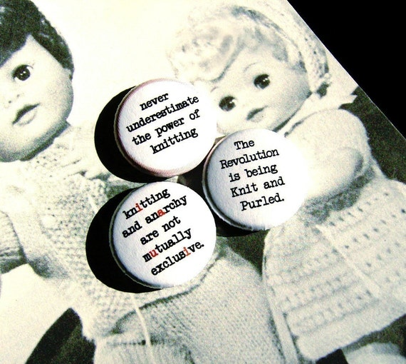 Knitting And Anarchy Are Not Mutually Exclusive--1 Inch Pinback Button Trio
