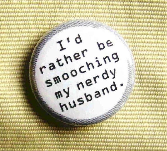 I d Rather Be Smooching My Nerdy Husband-1 Inch Pinback Button