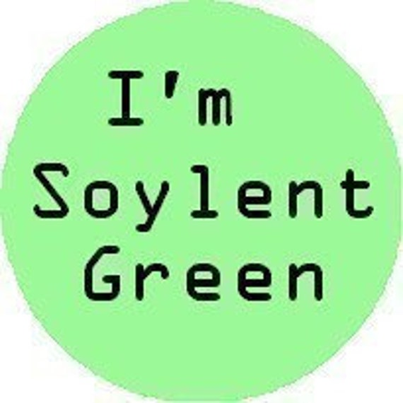 I'm Soylent Green-1 Inch Pinback Button