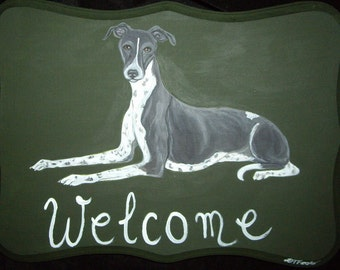Greyhound Whippet Dog Custom Painted Welcome Sign Plaque