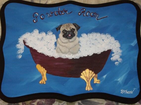 Pug Black Pug Custom Painted Powder Room Sign Plaque Home decor Wall decor