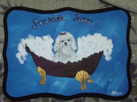 Maltese Dog Custom Painted Powder Room Sign Plaque Wall decor Home decor