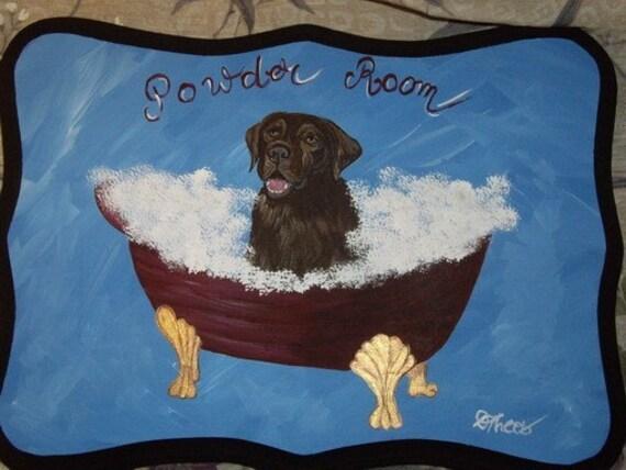 Chocolate Labrador Retriever Dog Custom Painted Powder Room Sign Plaque Home decor wall decor