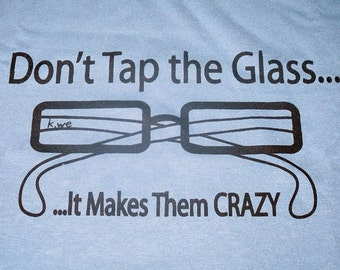 Don't Tap The Glass adult t-shirt