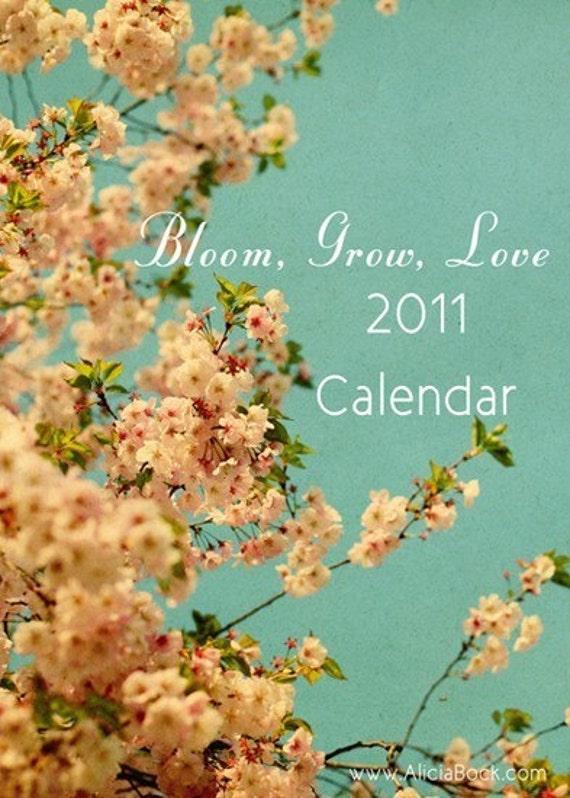 2011 Calendar- Bloom-Grow-Love Floral Photography