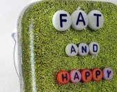 Shower Art -- Fat and Happy