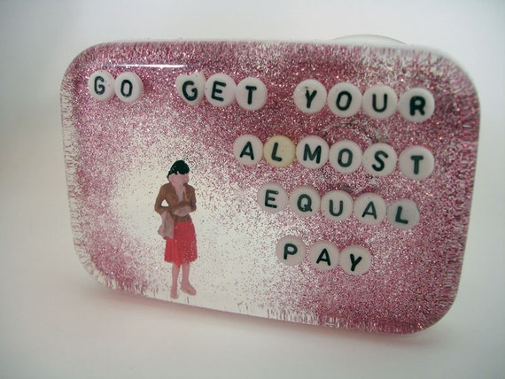Feminist Reminder - Go Get Your Almost Equal Pay - Shower Art