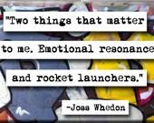 Joss Whedon Rocket Launcher Quote Magnet (no.161)