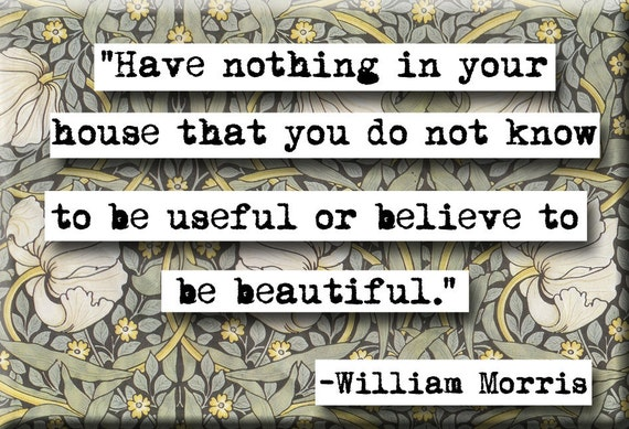 William Morris Quote Magnet or Pocket Mirror(no.211)