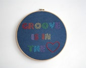 Hand Embroidery Hoop Art - Groove is in the Heart