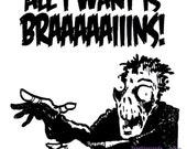 All I want Is Braaaaains