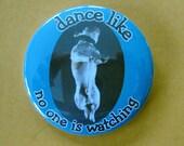 dance like no one is watching .... bulldog style .... badge