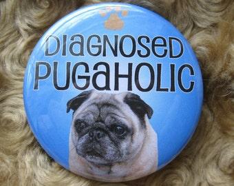 diagnosed pug a holic badge....fawn pug dog