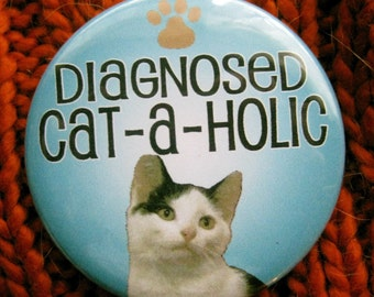 diagosed cat a holic badge or magnet ... featuring edie beale the feral kitty