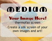 Your Image Here Custom Image Thermofax Screen (medium)