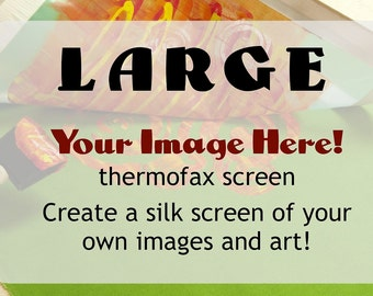Your Image Here Custom Image Thermofax Screen (large)