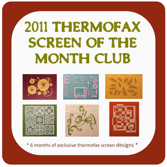 2011 Thermofax Screen of the Month Club