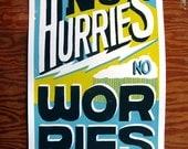 No Hurries, No Worries -  Screenprinted Art Print (Reprint)