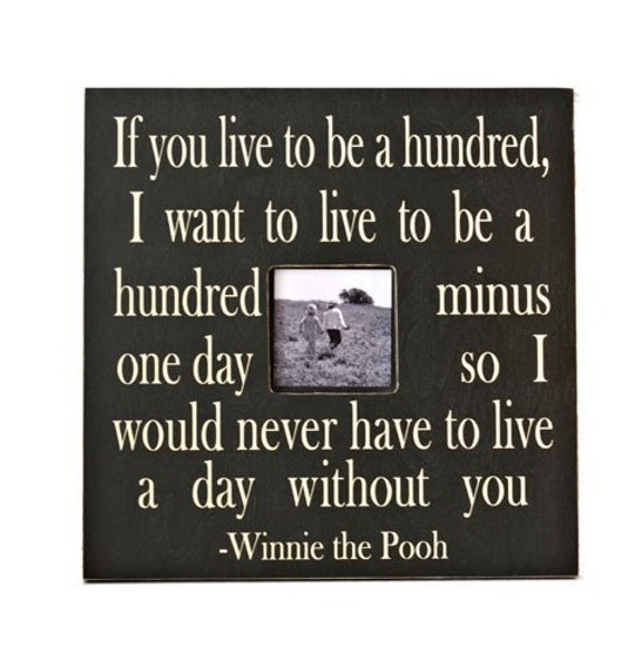If You Live To Be A Hundred Fancy Frame Photo Memory Quote