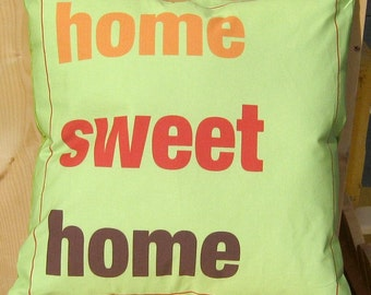 Home Sweet Home 16 inch Pillow Cover Green Orange Red Brown series H