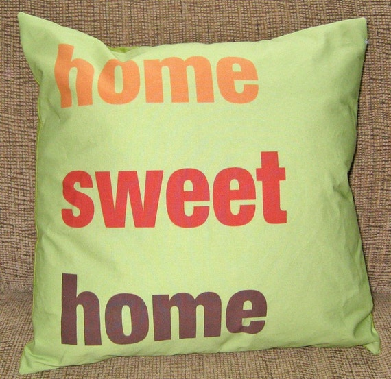 Home Sweet Home 16 inch Pillow Cover Green Orange Red Brown